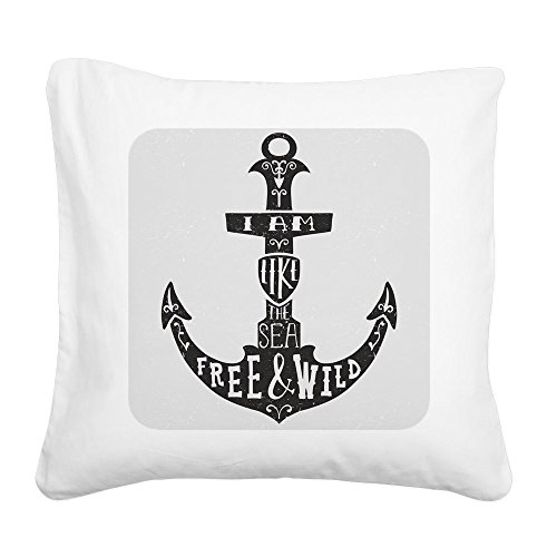Square Canvas Throw Pillow Natural I Am Like The Sea Free & Wild Anchor