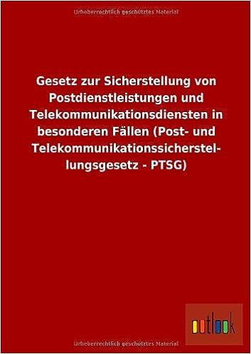 Gesetz Zur Sicherstellung Von Postdienstleistungen Und Telekommunikationsdiensten in Besonderen Fallen (Post- Und Telekommunikationssicherstel- Lungsg