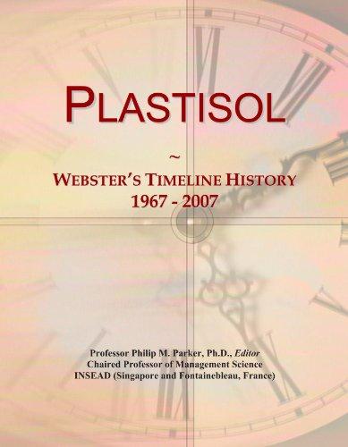 Plastisol: Webster's Timeline History, 1967 - 2007