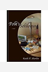 { [ POLK'S SOLILOQUY [ POLK'S SOLILOQUY ] BY SHOVLIN, KEITH F ( AUTHOR )SEP-21-2010 PAPERBACK ] } Shovlin, Keith F ( AUTHOR ) Sep-21-2010 Paperback Paperback