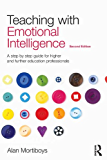 Teaching with Emotional Intelligence: A step-by-step guide for Higher and Further Education professionals