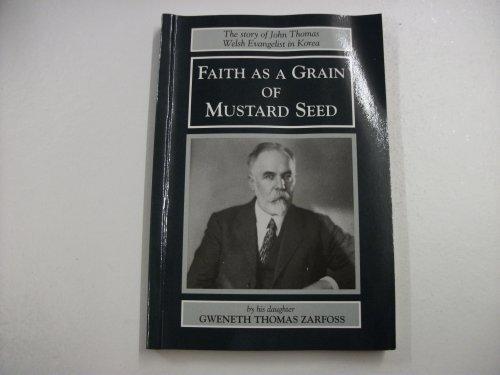 Faith as a Grain of Mustard Seed: Story of John Thomas, Welsh Evangelist in Korea