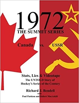 Book 1972 THE SUMMIT SERIES: Canada vs. USSR, Stats, Lies and Videotape, The UNTOLD Story of Hockey's Series of the Century
