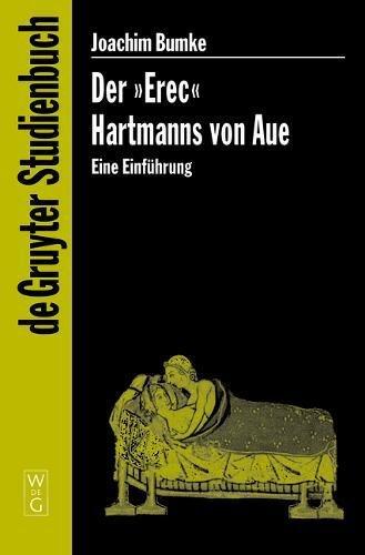Der Erec Hartmanns von Aue: Eine Einfuhrung (De Gruyter Studienbuch)