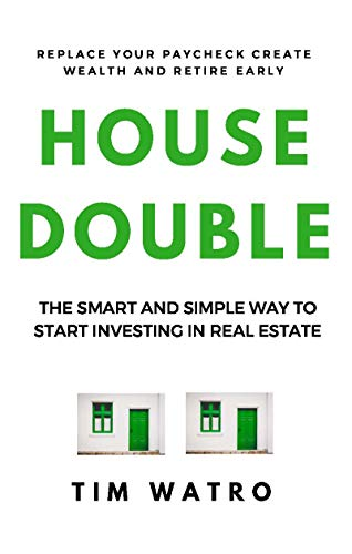 Housedouble: The Smart And Simple Way To Start Investing In Real Estate by [Watro, Tim]