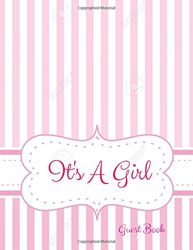 Read Online It's A Girl Guest Book: It's A Girl Guest Book,Baby shower message Book,Memorable Celebration,Gift Log,Large 8.5x11 (Baby Shower Guest Book) (Volume 40) pdf epub
