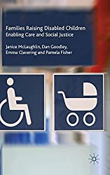 Families Raising Disabled Children: Enabling Care and Social Justice