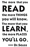 MAFENT Dr Seuss The More That You Read The More Things You Will Know Quotes Wall Decal Sticker for Home Decor (Black)