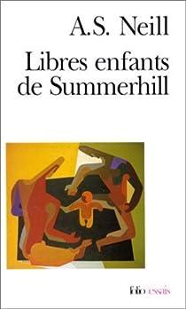 Libres enfants de Summerhill par Neill