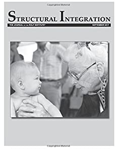 Structural Integration: The Journal of the Rolf Institute, September 2017 (Volume 45)