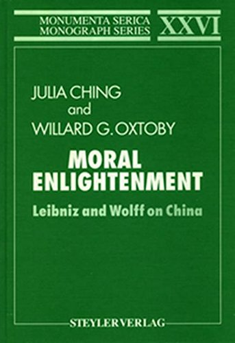 Moral Enlightenment: Leibniz and Wolff on China (Monumenta Serica Monograph Series)