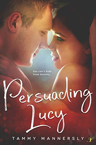 Persuading Lucy by [Mannersly, Tammy ]