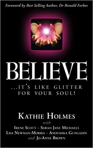 Believe:    it's like glitter for your soul! (Shine Bright