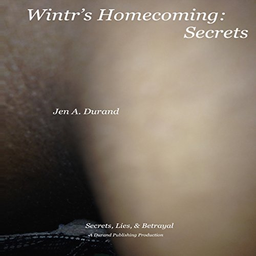 Search : Wintr's Homecoming: Secrets (Secrets, Lies, and Betrayal Book 1)