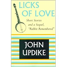 """Licks of Love: Short Stories and a Sequel, """"Rabbit Remembered"""""""