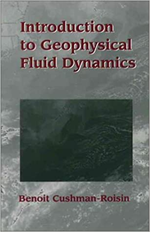 Introduction to geophysical fluid dynamics benoit cushman roisin introduction to geophysical fluid dynamics benoit cushman roisin 9780133533019 amazon books fandeluxe Images