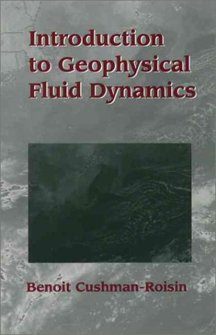 Introduction to Geophysical Fluid Dynamics (The Dynamic Earth An Introduction To Physical Geology)