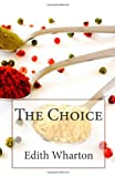 The Choice, Edith Wharton, 1496122313