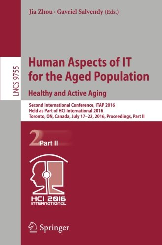 Human Aspects of IT for the Aged Population. Healthy and Active Aging: Second International Conference, ITAP 2016, Held