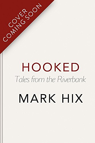 Hooked: Tales from the Riverbank