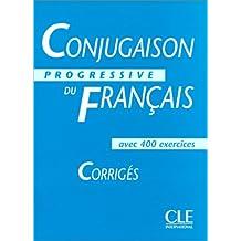 Conjugaison progressive du français - Corrigés: avec 400 exercices