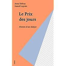 Le Prix des jours: Histoire d'une dialyse (French Edition)