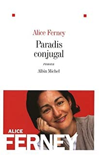 Paradis conjugal, Ferney, Alice