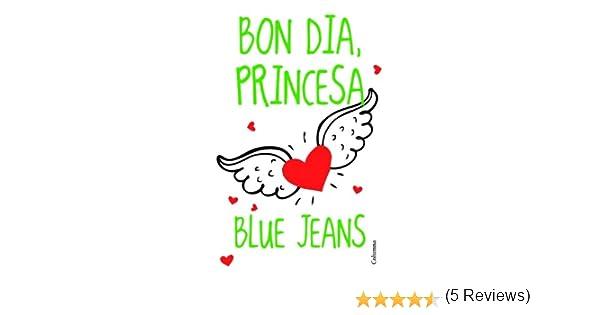 Bon Dia, Princesa! (Clàssica): Amazon.es: Blue Jeans, Ramis, Llucia: Libros