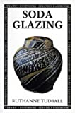 Soda Glazing (Ceramics Handbooks)