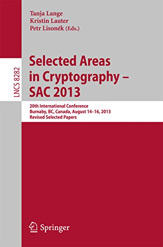 Selected Areas in Cryptography — SAC 2013: 20th International Conference, Burnaby, BC, Canada, August 14-16, 2013, Revised Selected Papers (Lecture Notes in Computer Science) Pdf