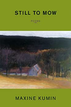 Still to Mow: Poems by [Kumin, Maxine]