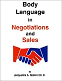 Body Language in Negotiations and Sales, Jacqueline A. Rankin, 1887711007