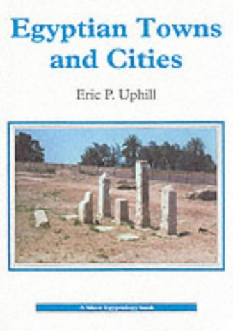 Egyptian Towns and Cities (Shire Egyptology)
