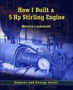 How I Built a 5 Hp Stirling Engine