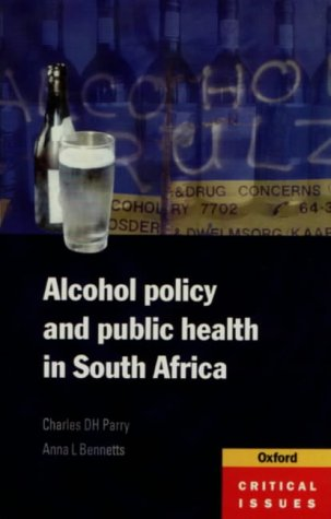 Alcohol Policy and Public Health in South Africa (Crucial Issues)
