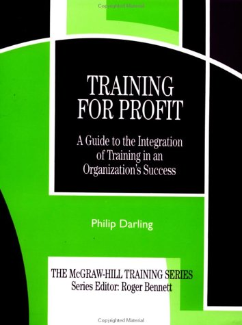 Darling Overalls - Training for Profit: A Guide to the Integration of Training in an Organization's Success