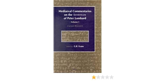 Mediaeval Commentaries on the Sentences of Peter Lombard: Current Research - Volume 1