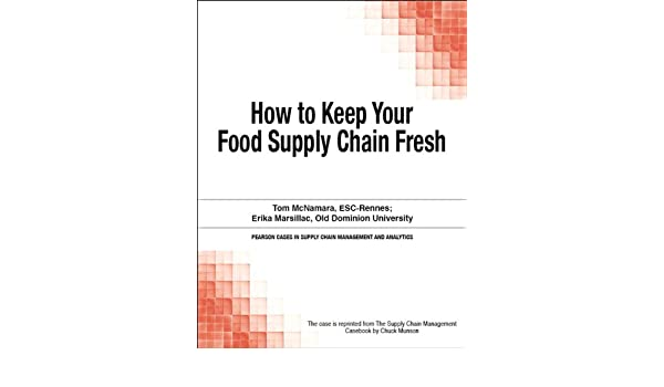 How To Keep Your Food Supply Chain Fresh Pearson Cases In Supply