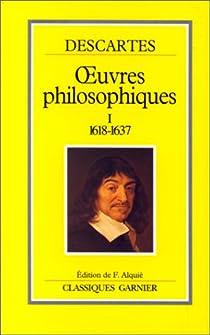 Oeuvres philosophiques 01 - (1618-1637) par Descartes
