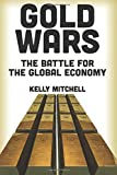 img - for Gold Wars: The Battle for the Global Economy book / textbook / text book