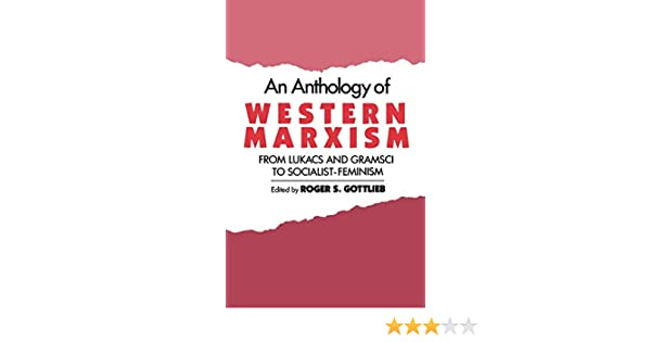An Anthology of Western Marxism: From Luk CS and Gramsci to Socialist-Feminism: Amazon.es: Gottlieb, Roger S.: Libros en idiomas extranjeros