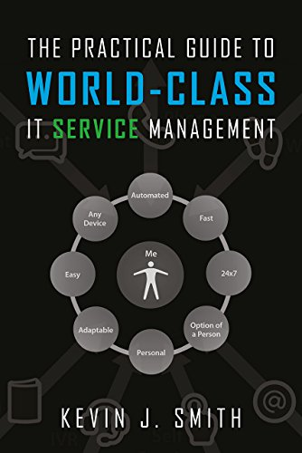 The Practical Guide To World Class It Service Management