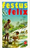img - for Festus and Felix book / textbook / text book