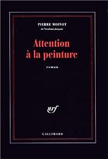 Attention à la peinture, Moinot, Pierre