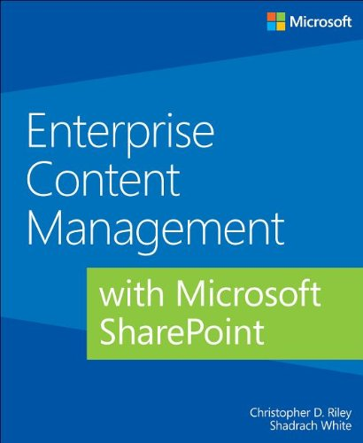 Enterprise Content Management with Microsoft SharePoint by Christopher Riley D. , Shadrach White, Publisher : Microsoft Press