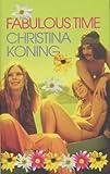 Fabulous Time, Christina Koning, 0670892998