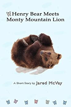 Henry Bear Meets Monty Mountain Lion by [McVay, Jared]