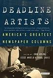 Deadline Artists( America's Greatest Newspaper Columns)[DEADLINE ARTISTS][Paperback]