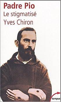 Padre Pio : Le stigmatisé par Chiron
