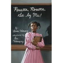Rosetta, Rosetta, Sit By Me!